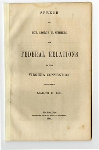 Speech of Hon. George W. Summers, on federal relations in the Virginia convention, delivered March 11, 1861.