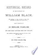Historical record of the posterity of William Black, who settled in this country in the year seventeen hundred and seventy-five, also a sketch of 23 English families and some early settlers from New England, who settled at the head of the Bay of Fundy about the same time