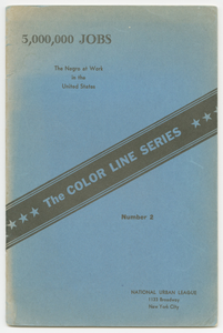 The Color Line Series No. 2: 5,000,000 Jobs: The Negro at Work in the United States