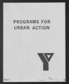 YMCA urban work records. Urban Development, Programs for Urban Action, 1968. (Box 3, Folder 4)