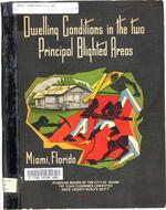 Dwelling conditions in the two principal blighted areas Miami, Florida
