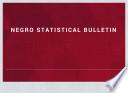 Negro statistical bulletin