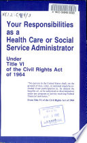 Your responsibilities as a health care or social service administrator under Title VI of the Civil Rights Act of 1964