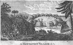 A Hottentot Village & c