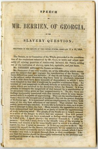 Speech of Mr Berrien, of Georgia, on the slavery question, delivered in the senate of the U.S. Feb. 11 & 12, 1850.