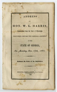 Address of Hon. W.L. Harris, Commissioner from the State of Mississippi, delivered before the General Assembly of the State of Georgia, on Monday, Dec. 17th, 1860.