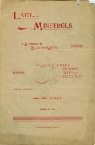 "Program from ""Lady Minstrels a Symphony in Black and White"" given by the ladies of the Detroit Training School of Elocution under the direction of Miss Topsy Wayback, Class of 1894"