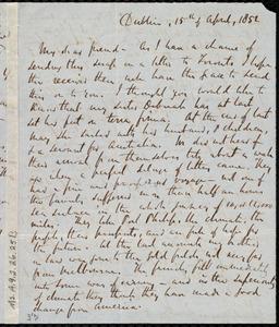 Letter from Richard Davis Webb, Dublin, [Ireland], to Anne Warren Weston, 15th of April, 1852