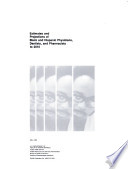 Estimates and projections of Black and Hispanic physicians, dentists, and pharmacists to 2010