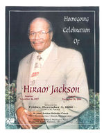 Thumbnail for Homegoing celebration of Hiram Jackson, services to be held, Friday, December 3, 2004, 11:00 a.m. funeral, St. John Christian Methodist Church, 8715 Woodward Ave.- Detroit, Michigan 48202, Minister Dr. Phillip D. Washington, pastor, Reverend Dr. Tony C. Henderson, officiating minister