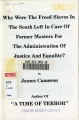 Why Were the Freed Slaves in the South Left in Care of Former Masters for the Administration of Justice and Equality?