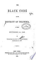 The black code of the District of Columbia, in force September 1st, 1848