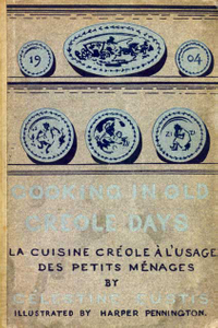 Cooking in old Créole days