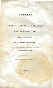 Address of the Yearly Meeting of Friends for New England held on Rhode Island, in the sixth month, 1837, to its own members, and those of other Christian communities