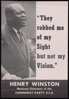 "Poster. Henry Winston. ""They Robbed me of my Sight but not my Vision"