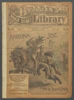 Arizona Joe the boy pard of Texas Jack: history of the strange life of Captain Joe Bruce, a young scout, indian fighter, miner and ranger, and the protege of J. B. Omohundro, the famous Texas Jack