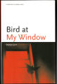 Bird at My Window