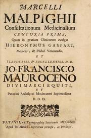 Marcelli Malpighii Consultationum medicinalium centuria prima