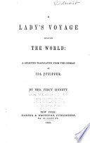 A lady's voyage round the world : a selected translation from the German of Ida Pfeiffer Eine Frauenfahrt um die Welt English Selections