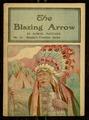 The blazing arrow / by Samuel Fletcher.