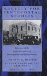 Society for Pentecostal Studies annual meeting (35th: 2006: Pasadena, CA)