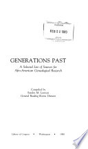 Generations past : a selected list of sources for Afro-American genealogical research