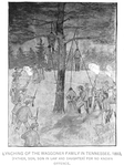 Lynching of the Waggoner family in Tennessee. 1893, [father, son, son in law and daughter] for no known offence