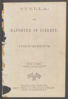 Stella: the daughter of liberty. A tale of the War of '76