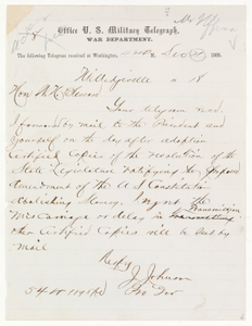 Telegram from J. Johnson, Provisional Governor of Georgia to W. H. Seward, Secretary of State Informing Him That Certified Copies of the State Legislature's Resolution Ratifying Proposed the Thirteenth Amendment Were Being Sent by Mail