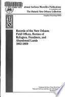 Records of the New Orleans field offices, Bureau of Refugees, Freedmen, and Abandoned Lands, 1865-1869