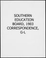 Southern Education Board Correspondence, 1903, Correspondence, G-L [Charles Duncan McIver Records]