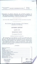 Resolution of inquiry directing the Attorney General to transmit to the House of Representatives all information in the Attorney General's possession relating to the decision to dismiss United States v. New Black Panther Party : adverse report together with dissenting views (to accompany H. Res. 994) (including committee cost estimate)