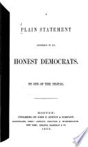 A plain statement addressed to all honest Democrats