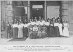 """The workers of a printing and publishing house. ; The A.M.E. Sunday School Publishing House, Nashville, Tennessee. An association which spreads """"Christian Teaching"""" broadcast and opens an avenue for the employment of intelligent men and women of the race"""