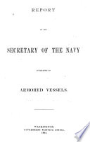 Report of the Secretary of the Navy in relation to armored vessels