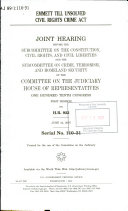 Emmett Till Unsolved Civil Rights Crime Act : joint hearing before the Subcommittee on the Constitution, Civil Rights, and Civil Liberties and the Subcommittee on Crime, Terrorism, and Homeland Security of the Committee on the Judiciary, House of Representatives, One Hundred Tenth Congress, first session, on H.R. 923, June 12, 2007