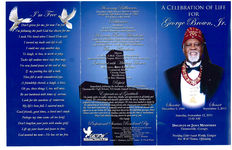 A celebration of life for George Brown, Jr., Saturday, September 12, 2015, 11:00 a.m., Disciples of Jesus Ministries, Thomasville, Georgia, presiding Elder Isaiah Waddy, eulogist, Rev. Will Thomas, officiating