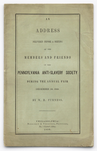 An Address Delivered Before a Meeting of the Members and Friends of the Pennsylvania Anti-Slavery Society During the Annual Fair