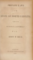 Private laws of the State of North-Carolina, passed by the General Assembly [1860-1861] Laws, etc.; Private laws of North Carolina.