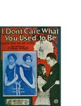 I Don't Care What You Used To Be (I Know What You Are Today) / words by Dubin Al and Jimmy Mc Hugh