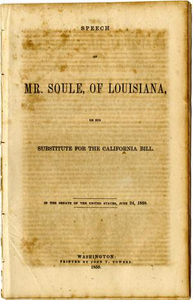 Speech of Mr. Soule, of Louisiana, on his substitute for the California bill : in the Senate of the United States, June 24, 1850.