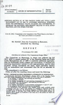 Amending section 507 of the Omnibus Parks and Public Lands Management Act of 1996 to authorize additional appropriations for historically black colleges and universities, to decrease the matching requirement related to such appropriations, and for other purposes : report (to accompany H.R. 1606) (including cost estimate of the Congressional Budget Office)