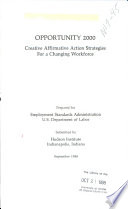 Opportunity 2000 : creative affirmative action strategies for a changing workforce