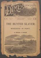 The hunted slaver, or, Wrecked in port: a terrible story of crime and its punishment