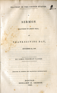 Slavery in the United States A sermon delivered in Amory hall, on Thanksgiving Day, November 24, 1842