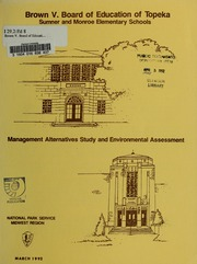 Thumbnail for Brown V. Board of Education of Topeka: Sumner and Monroe Elementary Schools: Management Alternatives Study and Environmental Assessment
