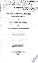 A speech on the subject of slavery ... 7 Sept. 1835