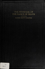 The physician of the dance of death : a historical study of the evolution of the dance of death mythus in art