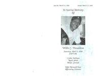 In loving memory of Willie C. Donaldson, Saturday, April 5, 2008, 3:00 p.m., 1 John Holiness, Rauls Street, Meigs, Georgia, Elder Bernard Doss, officiating minister