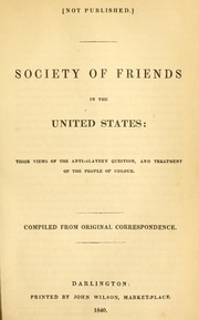 Society of Friends in the United States : their views of the anti-slavery question, and treatment of the people of colour